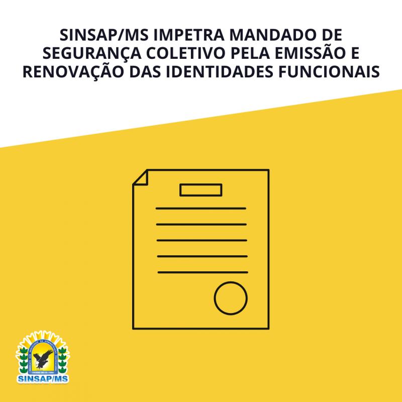 SINSAP/MS impetra Mandado de Segurança Coletivo pela emissão e renovação das Identidades Funcionais