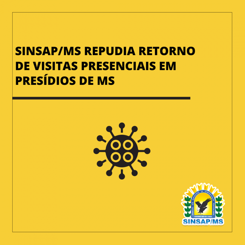 SINSAP/MS repudia retorno de visitas presenciais em presídios de MS