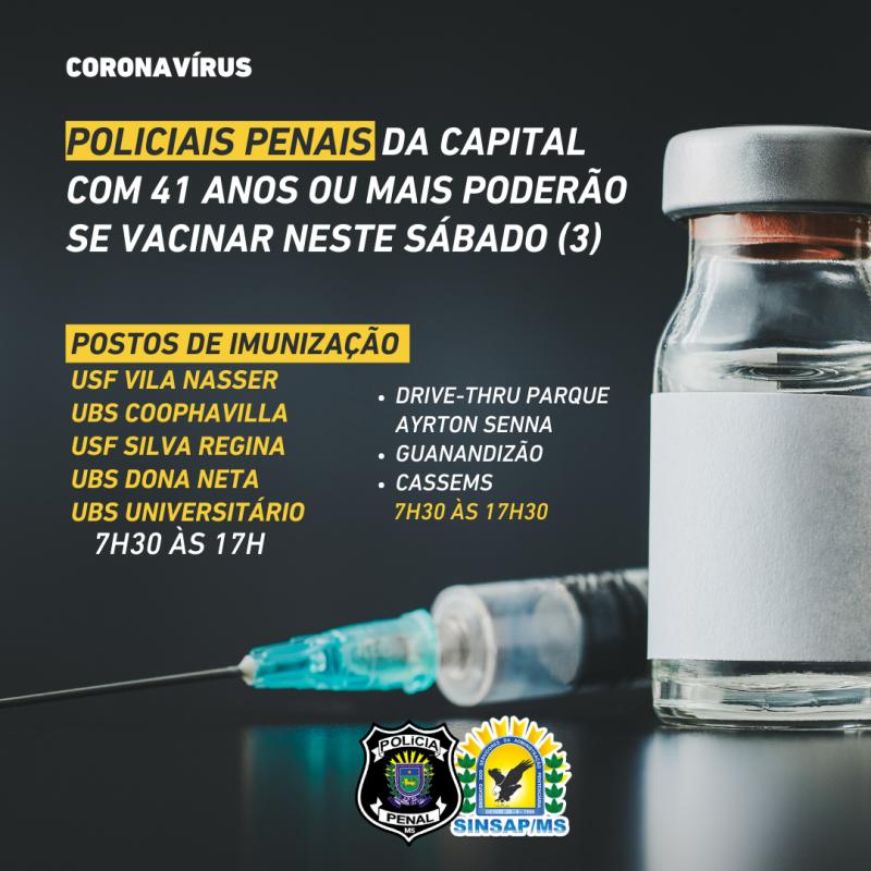 Policiais Penais da Capital com 41 anos ou mais poderão se vacinar neste sábado (3)