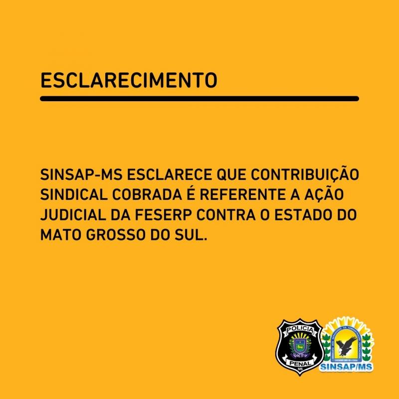 SINSAP-MS esclarece que contribuição sindical cobrada é referente a Ação Judicial da FESERP contra o Estado do Mato Grosso do Sul.