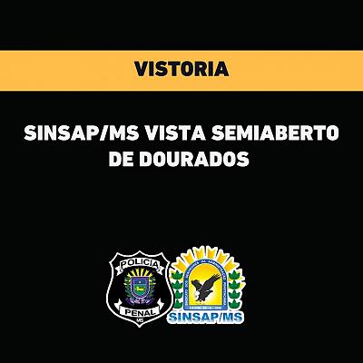 SINSAP/MS vistoria Semiaberto de Dourados
